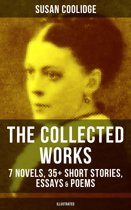 The Collected Works of Susan Coolidge: 7 Novels, 35+ Short Stories, Essays & Poems (Illustrated)