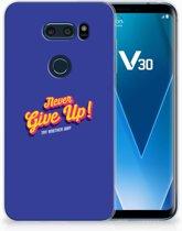 LG V30 Uniek TPU Hoesje Never Give Up