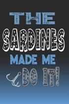 The Sardines Made Me Do It!: Sardines Fishing Log Book Journal Notebook For Fishermen