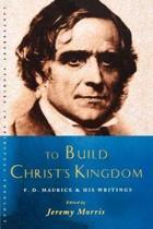 To Build Christ's Kingdom