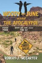 Woody and June versus the Ex