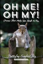 Oh Me! Oh My! Poems That Make You Laugh & Cry Poetry by