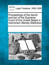 Proceedings of the Bench and Bar of the Supreme Court of the United States in Memoriam Stanley Matthews
