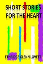 Short Stories for the Heart