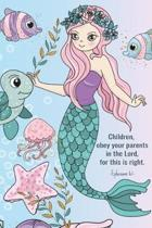 Children, obey your parents in the Lord, for this is right. Ephesians 6: 1: Children's Prayer Journal to Write In - Bible Verses - Religion Notebook f