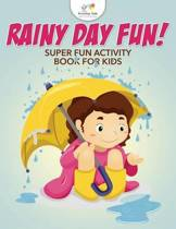 Rainy Day Fun! Super Fun Activity Book for Kids