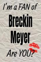 I'm a Fan of Breckin Meyer Are You? Creative Writing Lined Journal