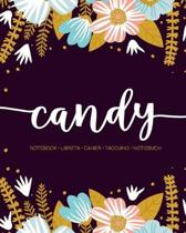 Candy: Notebook - Libreta - Cahier - Taccuino - Notizbuch: 110 pages paginas seiten pagine: Modern Florals First Name Noteboo