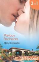 Playboy Bachelors: Remodelling the Bachelor (The Sons of Lily Moreau) / Taming the Playboy (The Sons of Lily Moreau) / Capturing the Millionaire (The Sons of Lily Moreau) (Mills & Boon By Request)