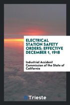 Electrical Station Safety Orders; Effective December 1, 1918