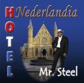 Mr. Steel - Hotel Nederlandia