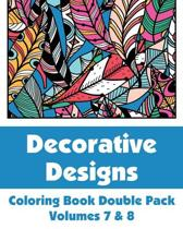 Decorative Designs Coloring Book Double Pack (Volumes 7 & 8)