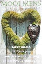 Mooi Mens Wenskaartje Lieve Mama Ik dank je voor...