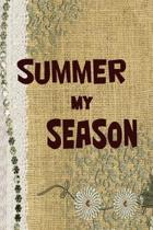 Summer My Season: Beautiful Summer Notebook For All Ages - Perfect Gift For Boys, Girls, Teens Kids And Adults - Vacation And Travel Jou