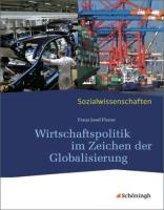 Sozialwissenschaften. Wirtschaftspolitik im Zeichen der Globalisierung: Neubearbeitung 2012