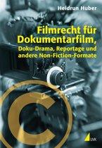 Filmrecht für Dokumentarfilm, Doku-Drama, Reportage und andere Non-Fiction-Formate