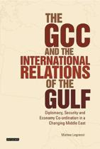 The GCC and the International Relations of the Gulf