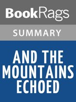 And the Mountains Echoed by Khaled Hosseini l Summary & Study Guide