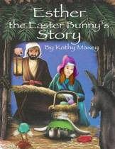 Esther the Easter Bunny's Story
