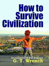 How to Survive Civilization