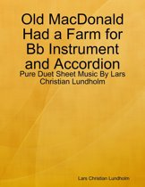 Old MacDonald Had a Farm for Bb Instrument and Accordion - Pure Duet Sheet Music By Lars Christian Lundholm