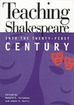 Teaching Shakespeare into the Twenty-First Century