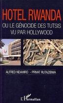 Hôtel Rwanda ou le génocide des tutsis vu par Hollywood