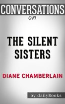 The Silent Sisters: A Novel by Diane Chamberlain | Conversation Starters