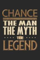 Chance The Man The Myth The Legend: Chance Notebook Journal 6x9 Personalized Customized Gift For Someones Surname Or First Name is Chance