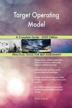 Target Operating Model a Complete Guide - 2020 Edition
