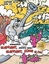 Elephant, Elephant, Come Alive!
