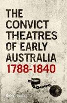 The Convict Theatres of Early Australia, 1788-1840