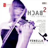 Bach 2 the Future: Works for Solo Violin, Vol. 2