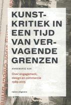 Kunstkritiek in een tijd van vervagende grenzen 1989-2015