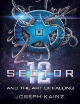 Sector 12 and the Art of Falling