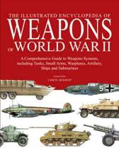 Boek cover The Illustrated Encyclopedia of Weapons of World War II van Chris Bishop