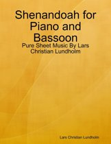 Shenandoah for Piano and Bassoon - Pure Sheet Music By Lars Christian Lundholm