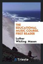 The Educational Music Course. First Reader
