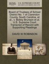 Board of Trustees of School District No. 1 of Clarendon County, South Carolina, Et Al., V. Bobby Brunson Et Al. U.S. Supreme Court Transcript of Record with Supporting Pleadings