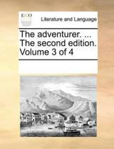 The Adventurer. ... the Second Edition. Volume 3 of 4