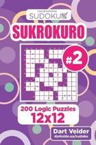 Sudoku Sukrokuro - 200 Logic Puzzles 12x12 (Volume 2)