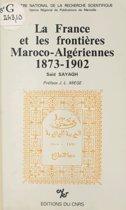 La France et les frontières maroco-algériennes (1873-1902)