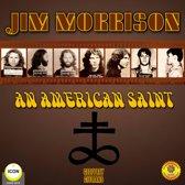 Jim Morrison - an American Saint