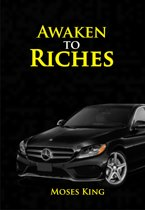 AWAKEN TO RICHES