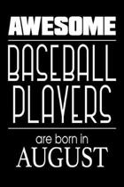 Awesome Baseball Players Are Born in August