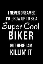 I Never Dreamed I'd Grow Up to Be a Super Cool Biker But Here I Am Killin' It