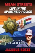 MEAN STREETS - Life in the Apartheid Police Book 1 College Days
