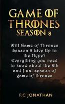 Game of Thrones - Everything you need to know about the final season
