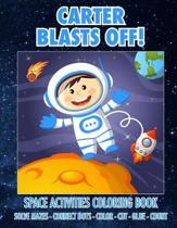 Carter Blasts Off! Space Activities Coloring Book