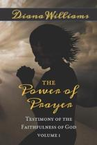 The Power of Prayer - Testimony of the Faithfulness of God